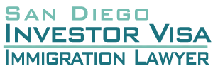 San Diego Investor Visa Immigration Lawyer